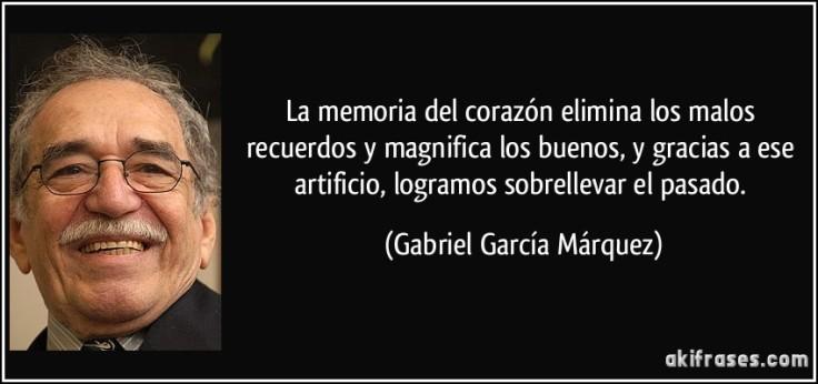 frase-la-memoria-del-corazon-elimina-los-malos-recuerdos-y-magnifica-los-buenos-y-gracias-a-ese-gabriel-garcia-marquez-112984